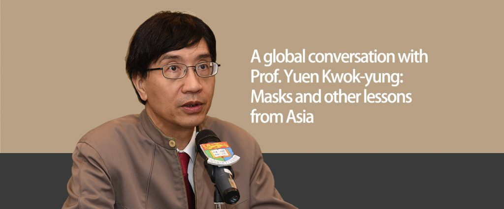 A global conversation with Prof. Yuen Kwok-yung: Masks and other lessons from Asia HKU