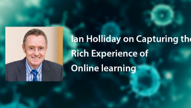 Photo of Ian Holliday on Capturing the Rich Experience of Online learning